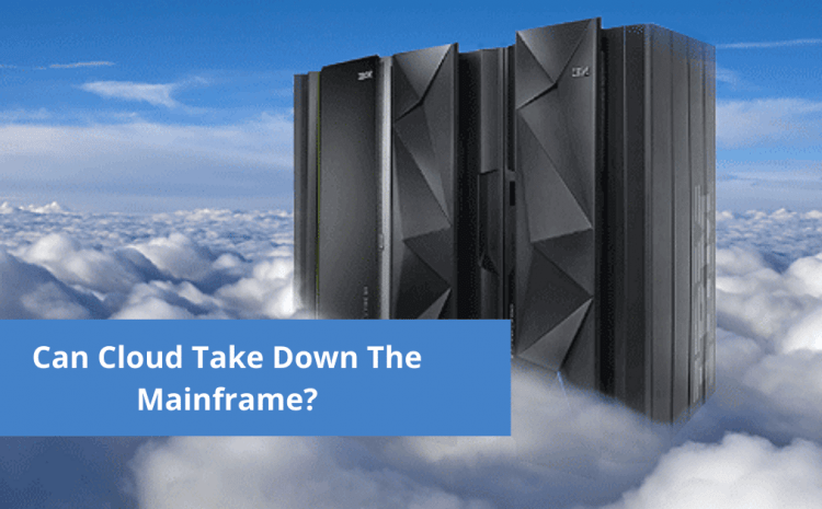 Can Cloud Take Down The Mainframe?